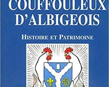 «Couffouleux d'Albigeois» : le livre sur l'histoire et le patrimoine de la commune réédité